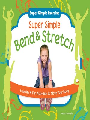 cover image of Super Simple Bend & Stretch